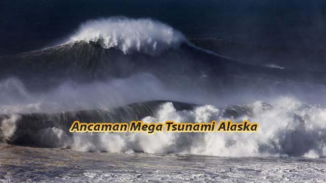 Ancaman Mega Tsunami Alaska