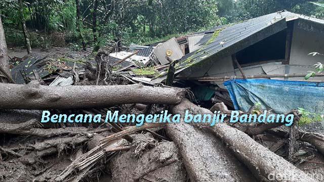Bencana Mengerika banjir Bandang