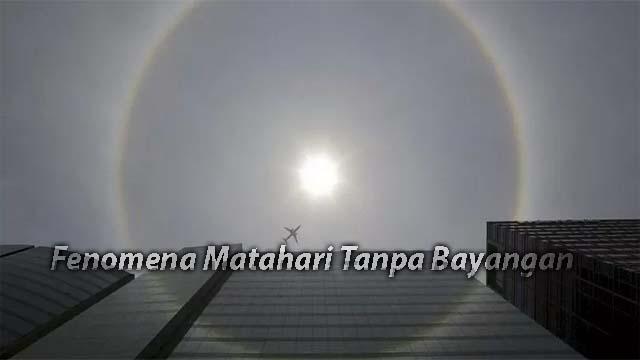 Fenomena Matahari Tanpa Bayangan