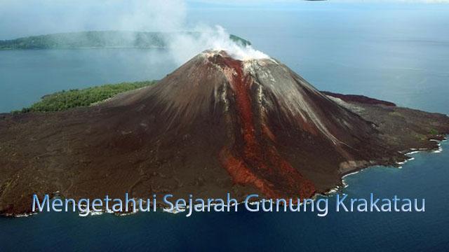 Mengetahui Sejarah Gunung Krakata